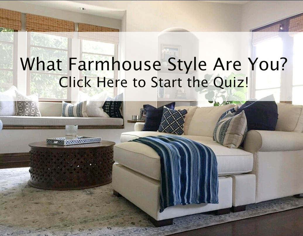What farmhouse style are you. Start the quiz.jpg