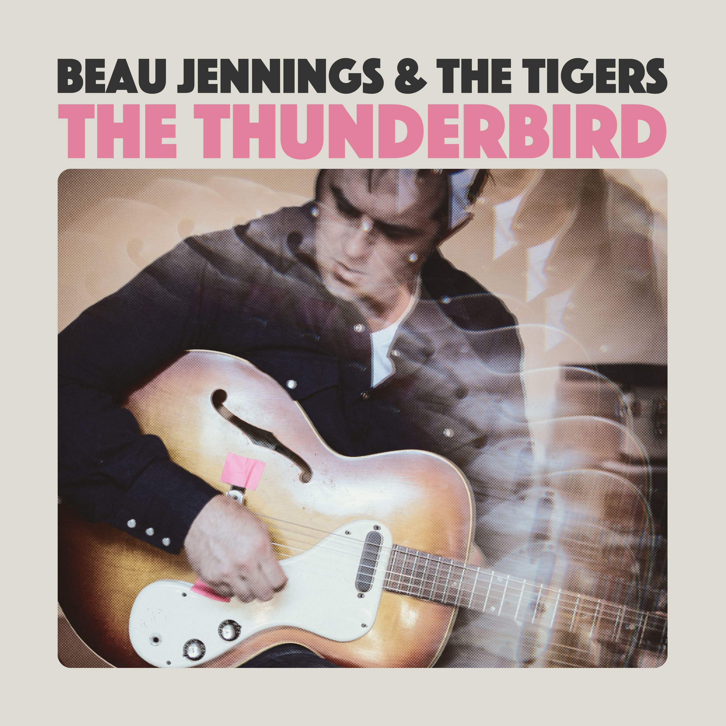 BEAU JENNINGS & THE TIGERS / The Thunderbird