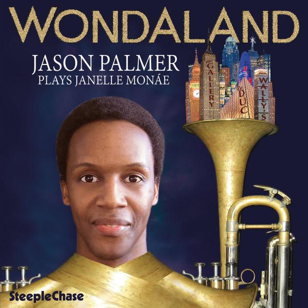 With Jason Palmer- Trumpet Godwin Louis- Saxophone Greg Duncan- Guitar Dan Carpel- Bass Lee Fish- Drums   http://steeplechase.dk/wordpress/jason-palmer-wondaland-jason-palmer-plays-janelle-mone-sccd-31800/