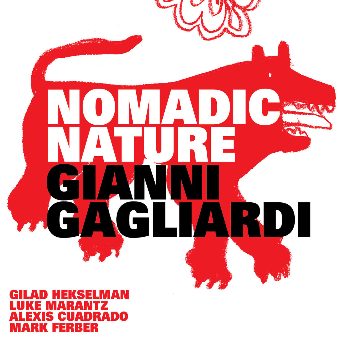 With Gianni Gagliardi- Saxophone Gilad Hekselman- Guitar Alexis Cuadrado- Bass Mark Ferber- Drums   https://nomadicnature.bandcamp.com/releases