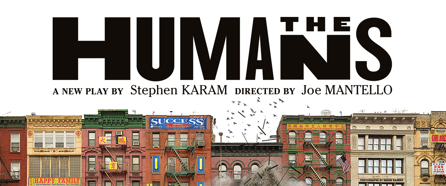 "Image description: at top, white background with black text reads - ""The Humans"" a new play by Stephen Karam directed by Joe Mantello. Spanning the bottom is photo of Chinatown buildings lining a street. The central building is collapsing and a pile of debris rises and pigeons fly up from the roof."