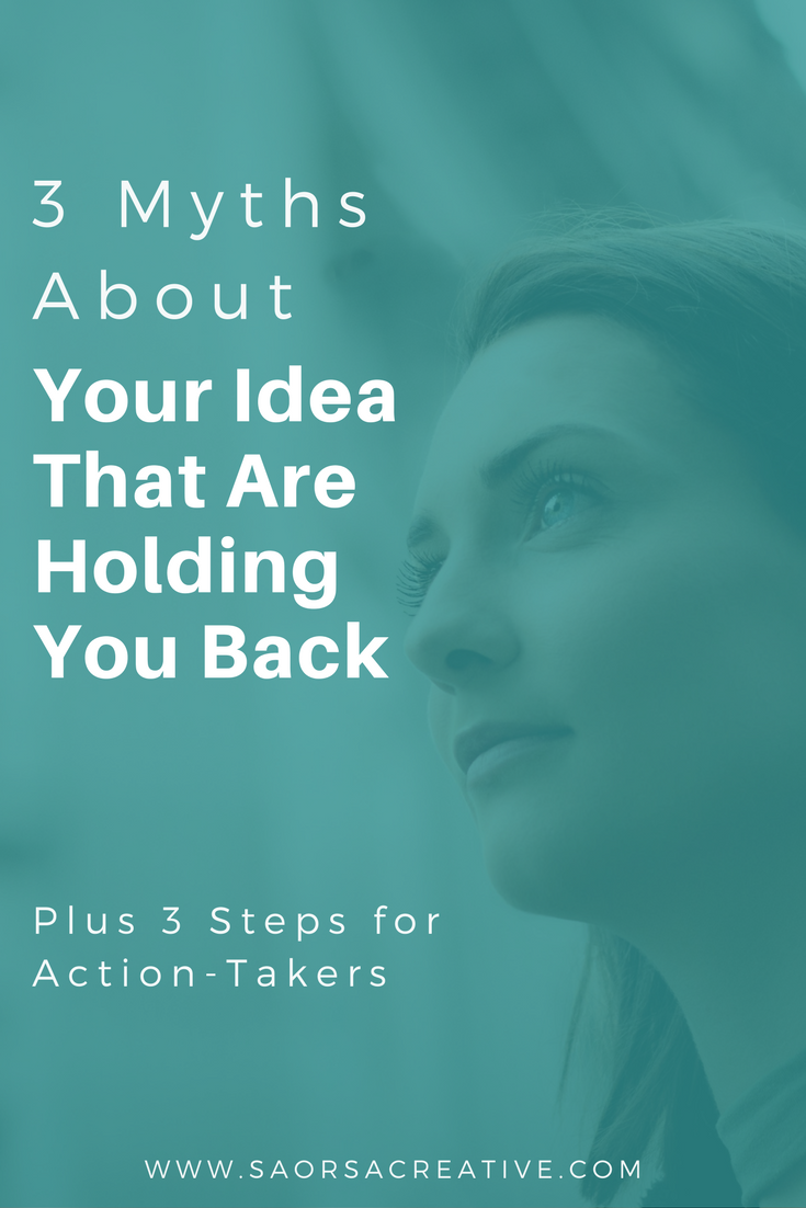 3-Myths-About-Your-Idea-That-Are-Holding-You-Back.png