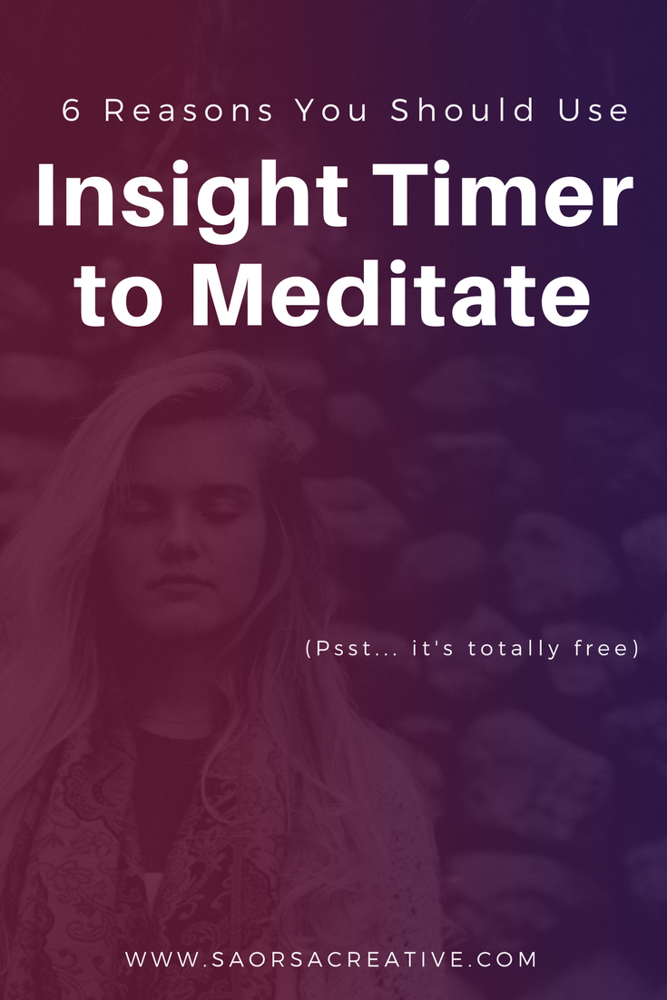6-Reasons-You-Should-Use-Insight-Timer-to-Meditate _ Saorsa Creative.png