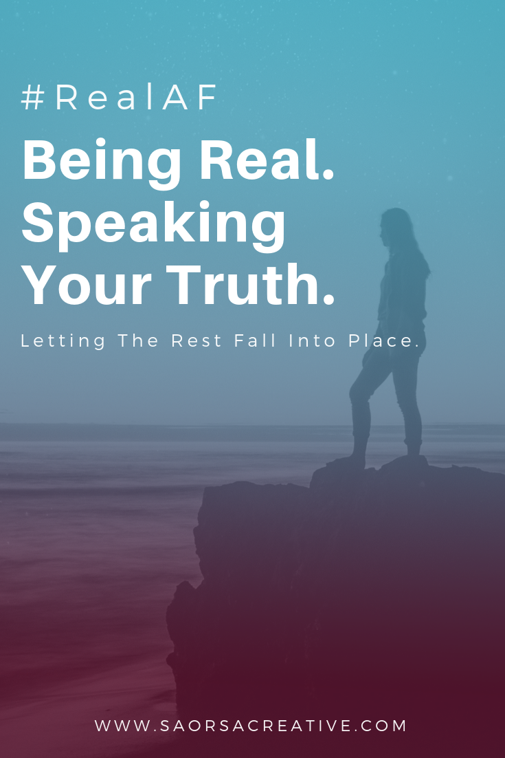 #RealAF Being Real. Speaking Your Truth..png