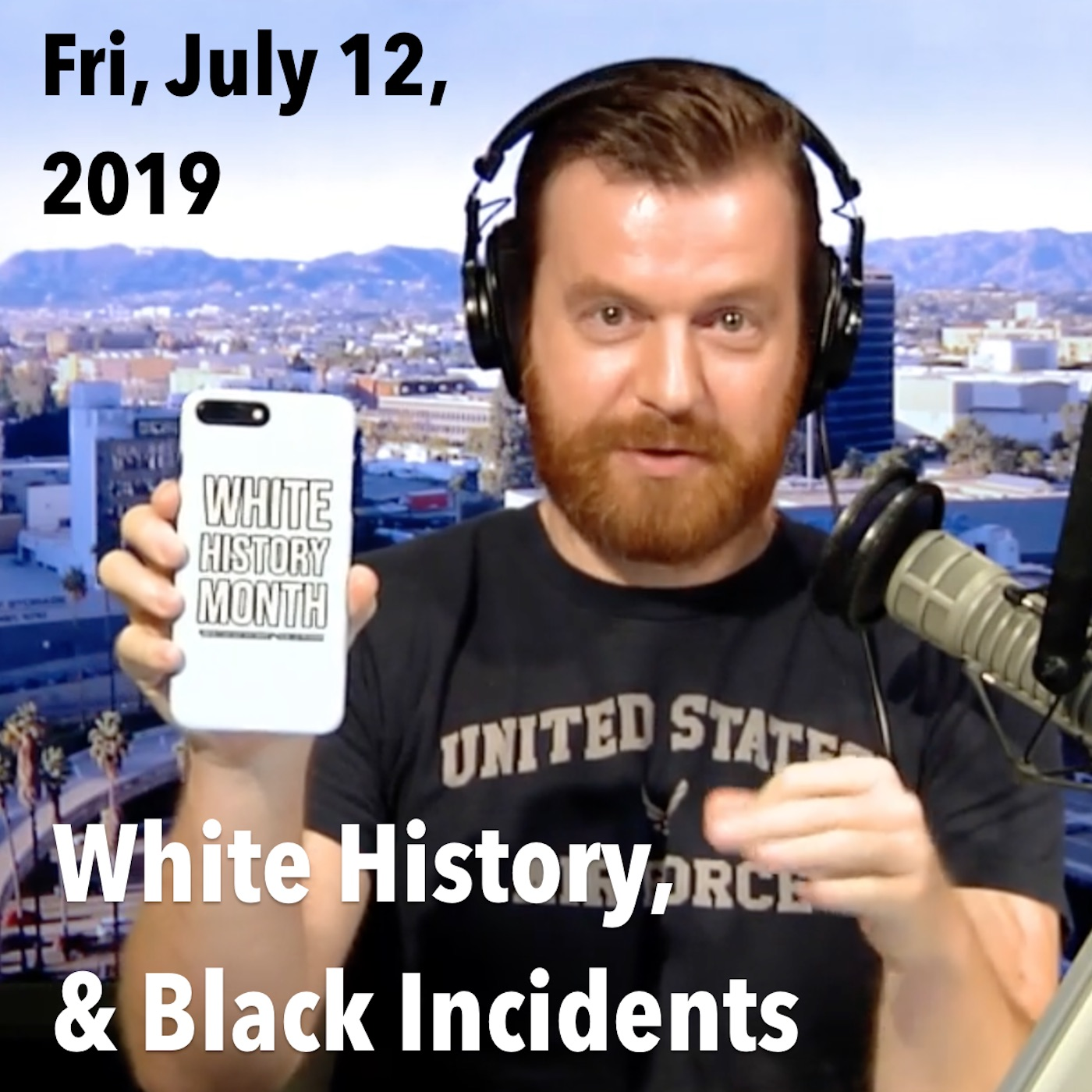 "Square thumbnail from today's show, Friday, July 12, 2019 – ""White History, and Black Incidents"""