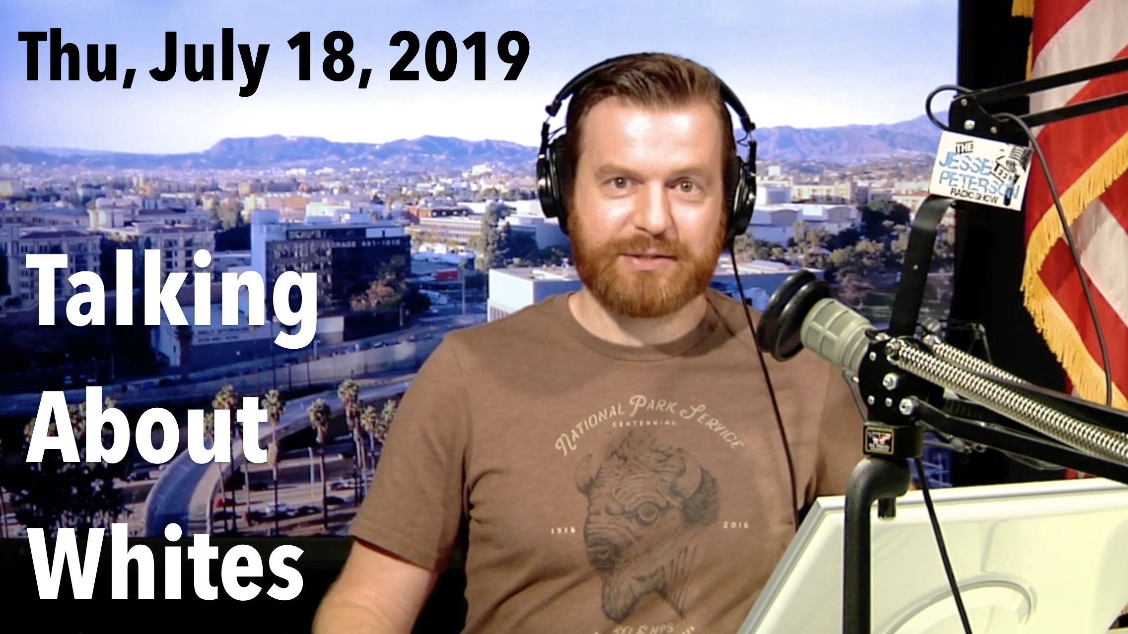 "Thumbnail from today's show, Thursday, July 18, 2019 – ""Talking About Whites"""