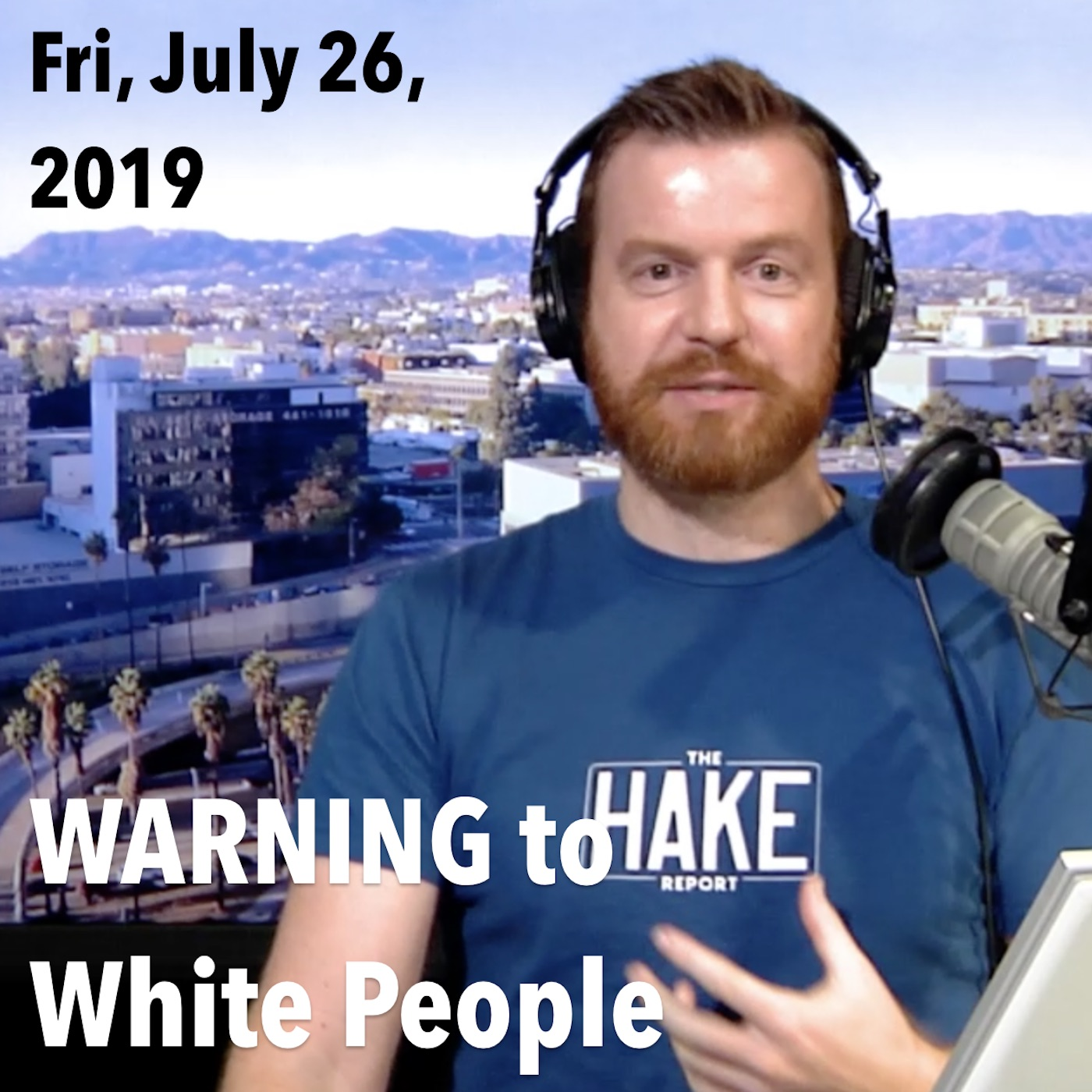 Square thumbnail from James's show today, Friday, July 26, 2019: Warning to White People.