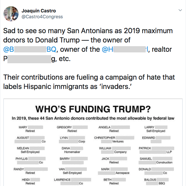"Democrat Rep. Joaquin Castro, twin brother of low-polling presidential candidate Julian Castro,  tweeted  out an attack on Trump-supporting constituents in his district, accusing them of ""fueling a campaign of hate"" for calling illegal aliens and asylum seekers what they are: ""Invaders."" This screenshot censors the names."