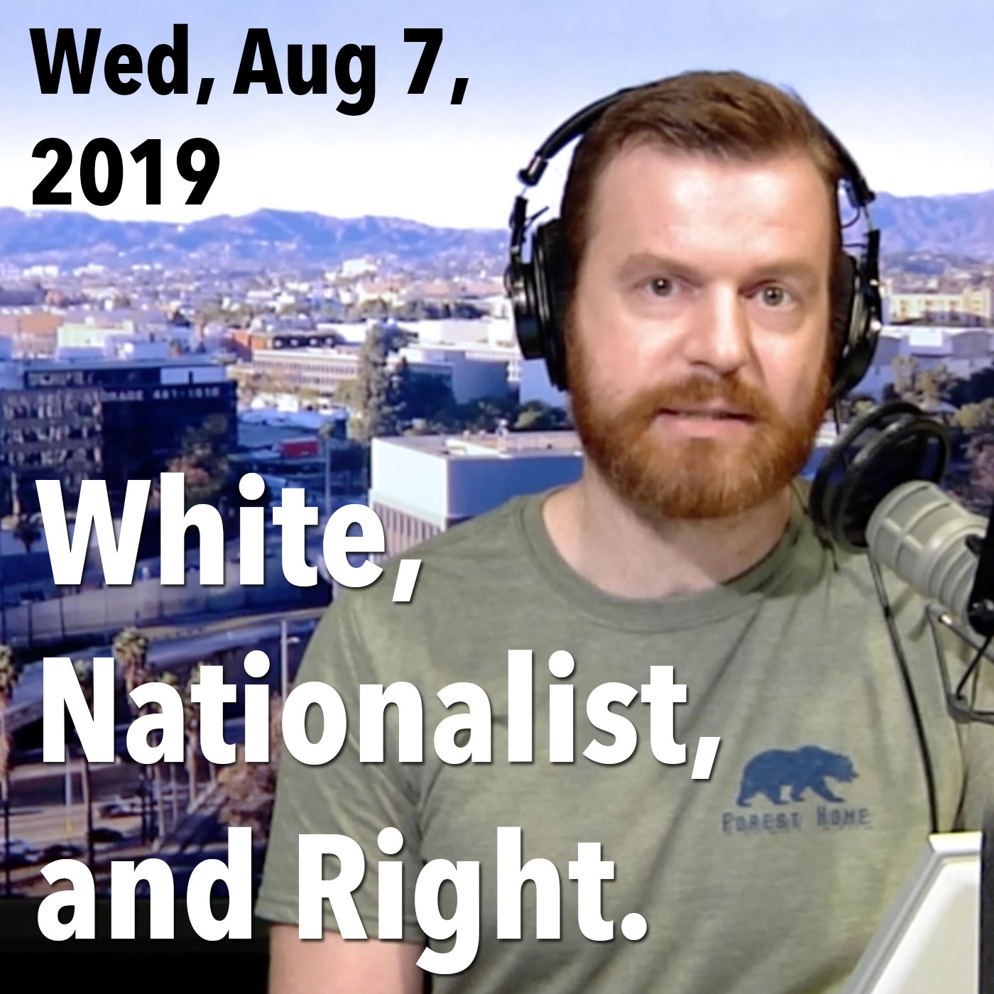 James's square thumbnail from the day's show, Wed, Aug 7, 2019: White, Nationalist, and Right.