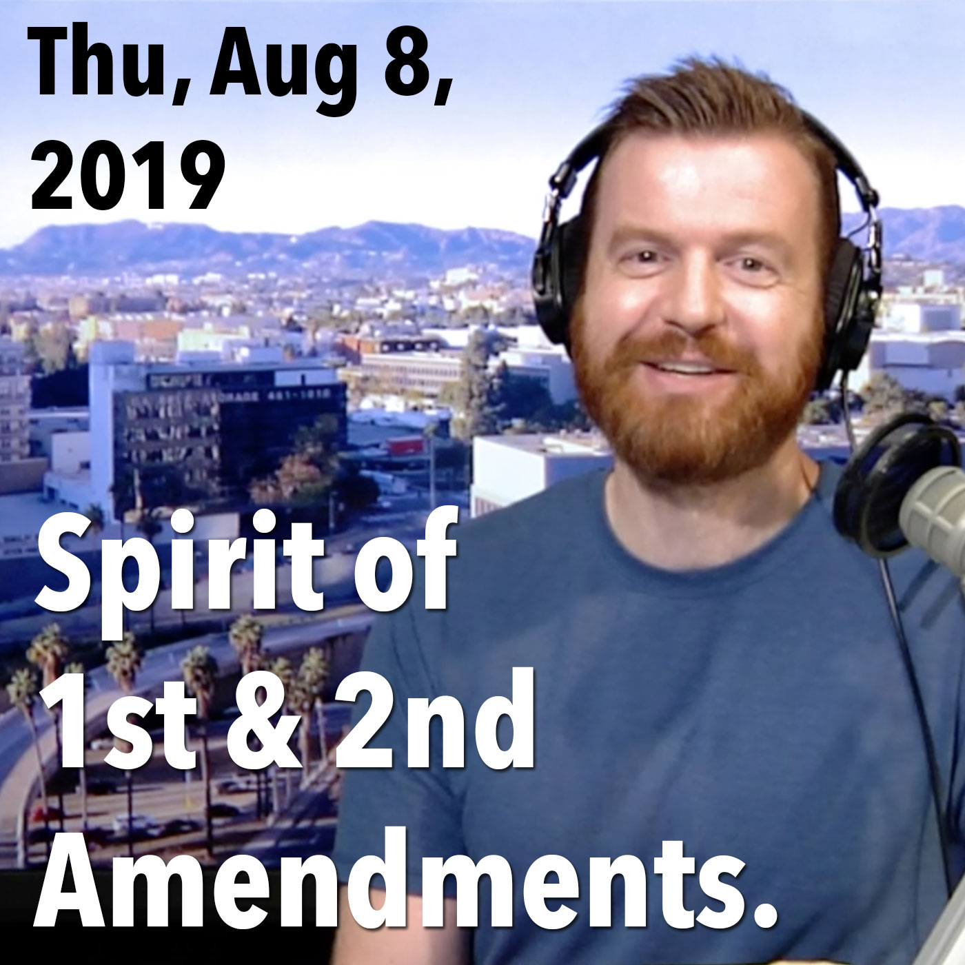 James's square thumbnail from today's show, Thur, Aug 8, 2019: Spirit of the First and Second Amendments