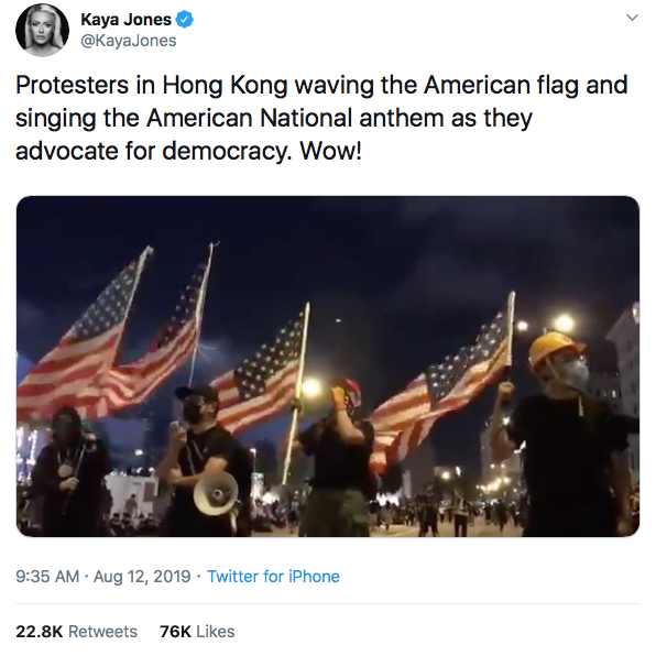 "Kaya Jones  tweeted  video saying: ""Protesters in Hong Kong waving the American flag and singing the American National anthem as they advocate for democracy. Wow!"""