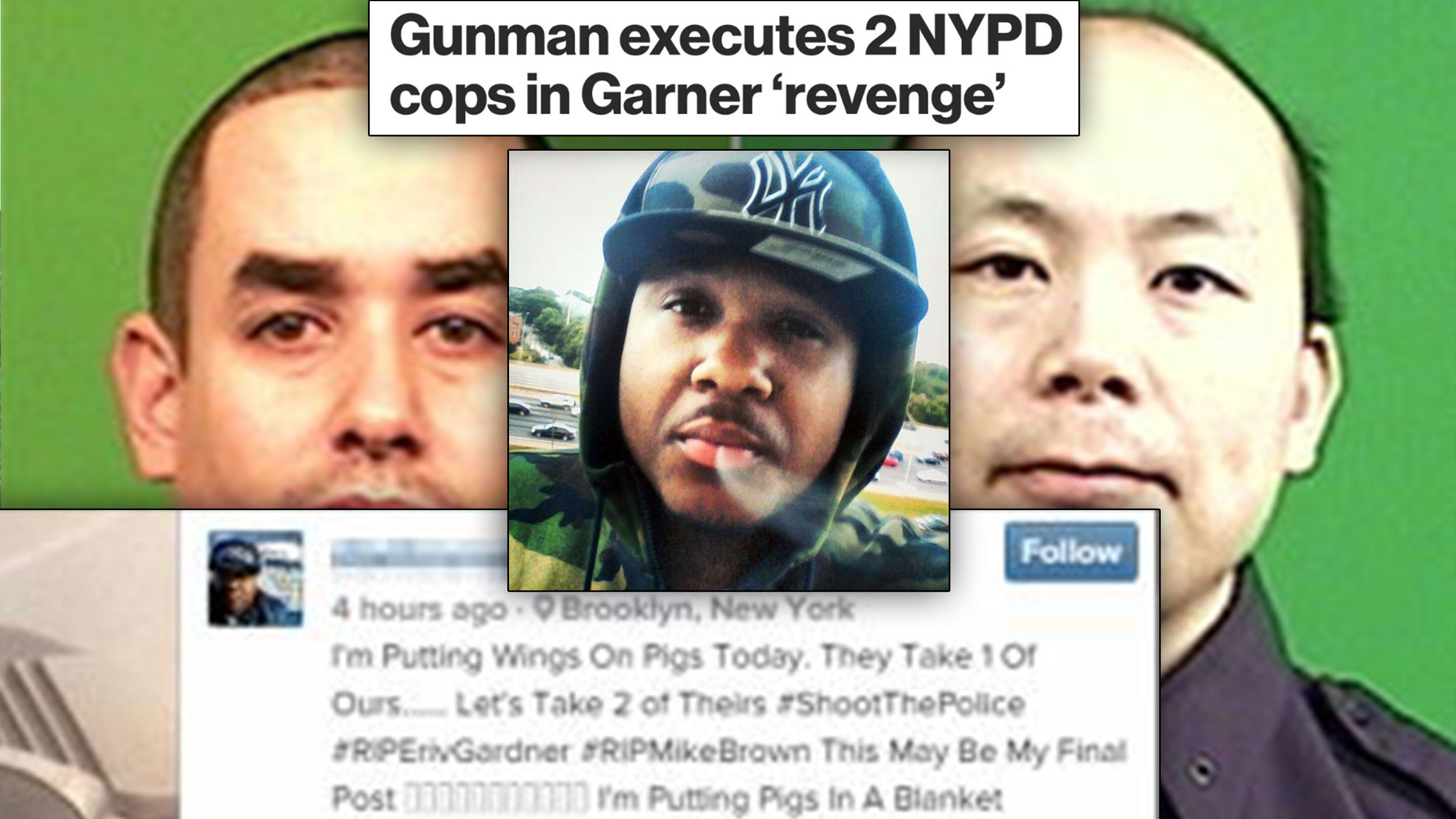 "NY Post  headline from Dec. 2014: ""Gunman executes 2 NYPD cops in Garner 'revenge'."" The cop killer's Instagram post said, ""I'm putting wings on pigs today. They take 1 of ours… Let's take 2 of theirs. #ShootThePolice #RIPEricGarner #RIPMikeBrown … I'm putting pigs in a blanket."""