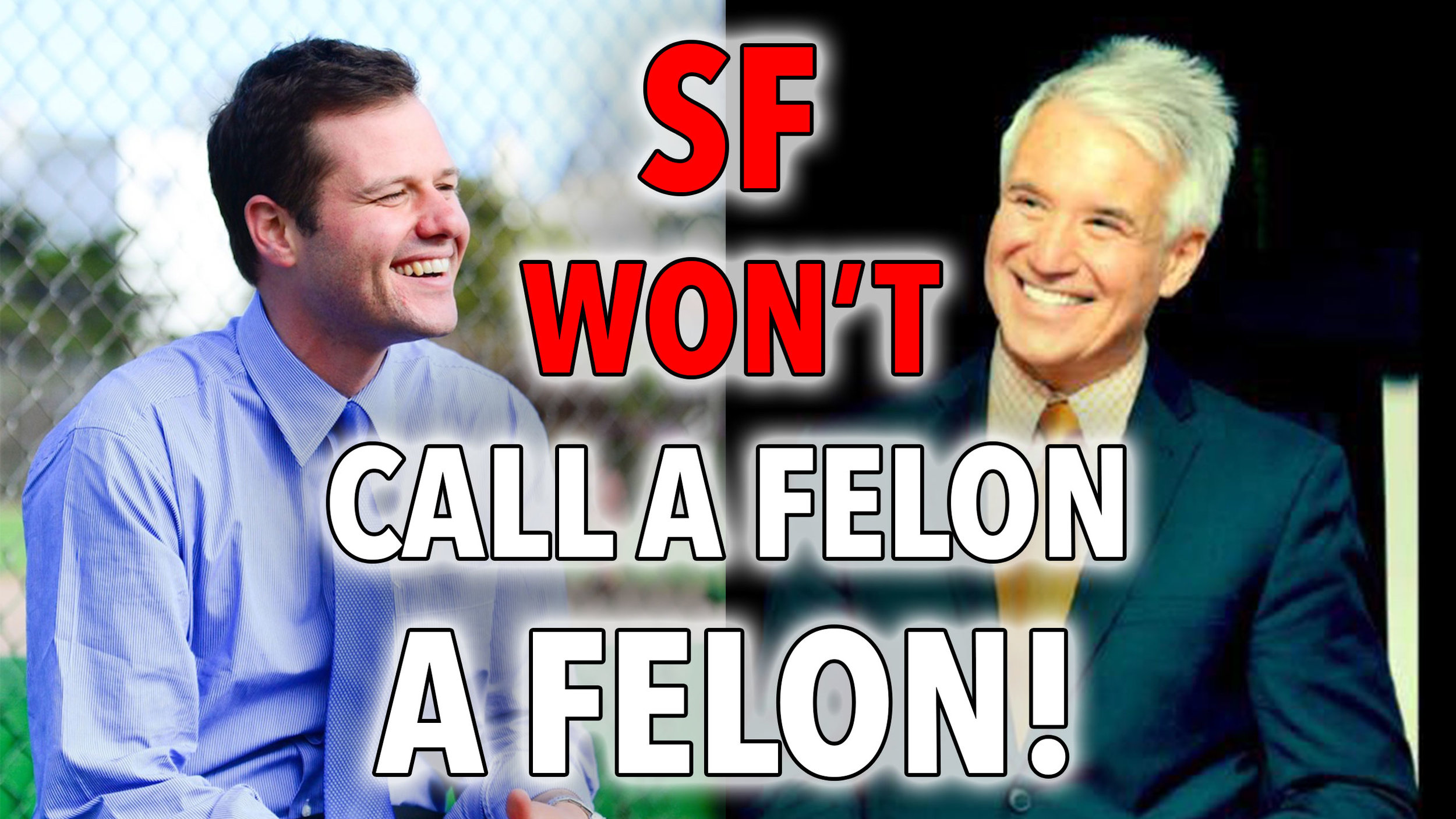 Thumbnail: SF won't call a felon a felon!