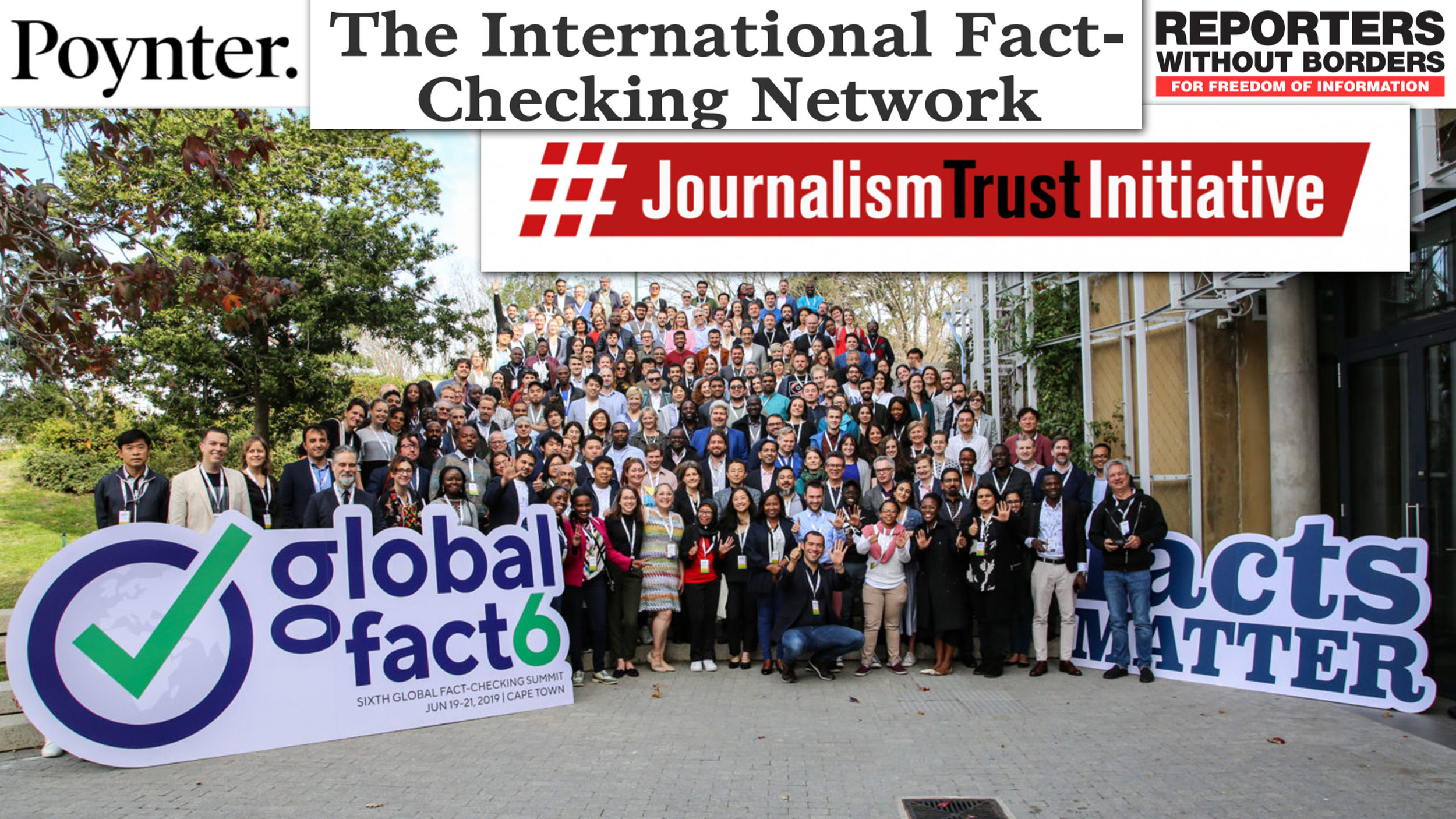 "Collage of screenshots from  Poynter's ""International Fact-Checking Network"" (IFCN)  showing a bunch of liberals touting a ""Global Fact 6: Sixth Global Fact-Checking Summit,"" June 19-21, 2019 in Cape Town, South Africa (where they under-report the attack on whites), and a  ""Hashtag Journalism Trust Initiative""  pushed by the presumably far-left group Reporters Without Borders ""for Freedom of Information"" (except not the truth, one can surmise)."