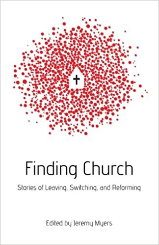 Contributor to the book   Finding Church   - 2012