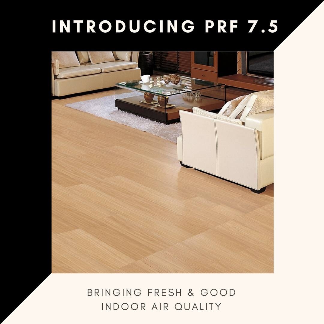 INTRODUCING PRF 7.5™  7.5mm, Zero VOC, Green UV Coating SUPERIOR SPECS