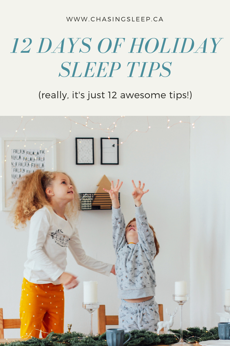12 Days of Holiday Sleep Tips for Children_ Chasing Sleep Blog_ Calgary Sleep Consultant.png