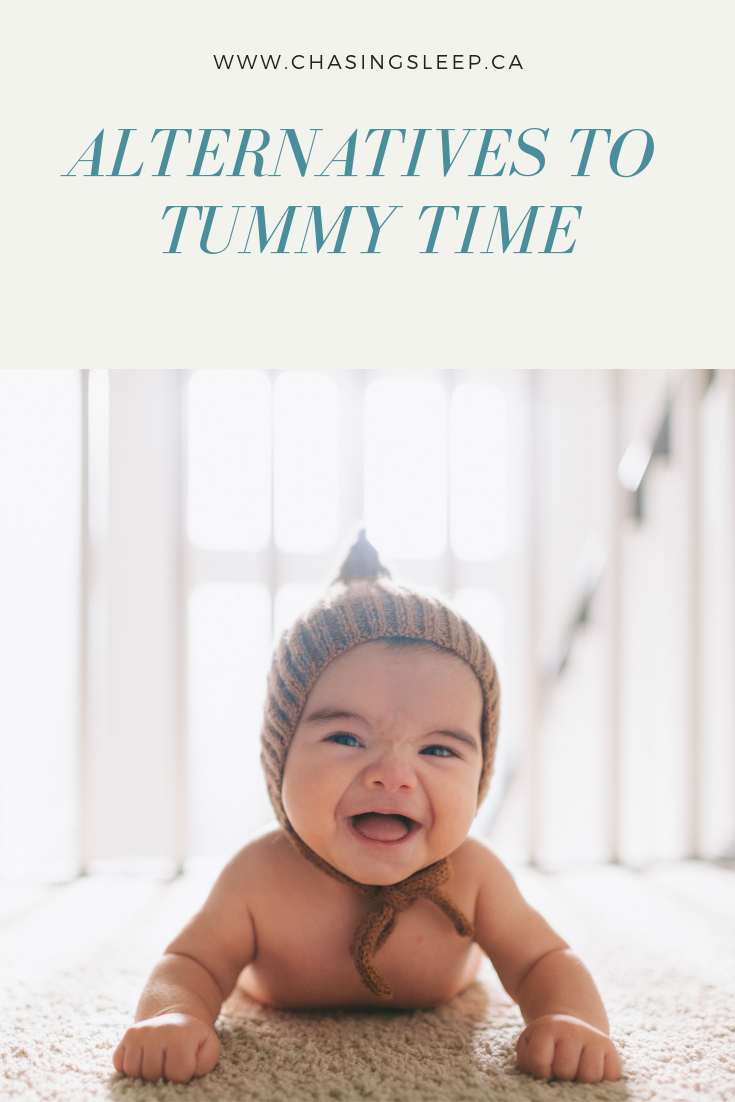 Alternatives to Tummy Time for Baby's Who Hate Tummy Time _ Chasing Sleep Blog_ Calgary Sleep Consultant.png