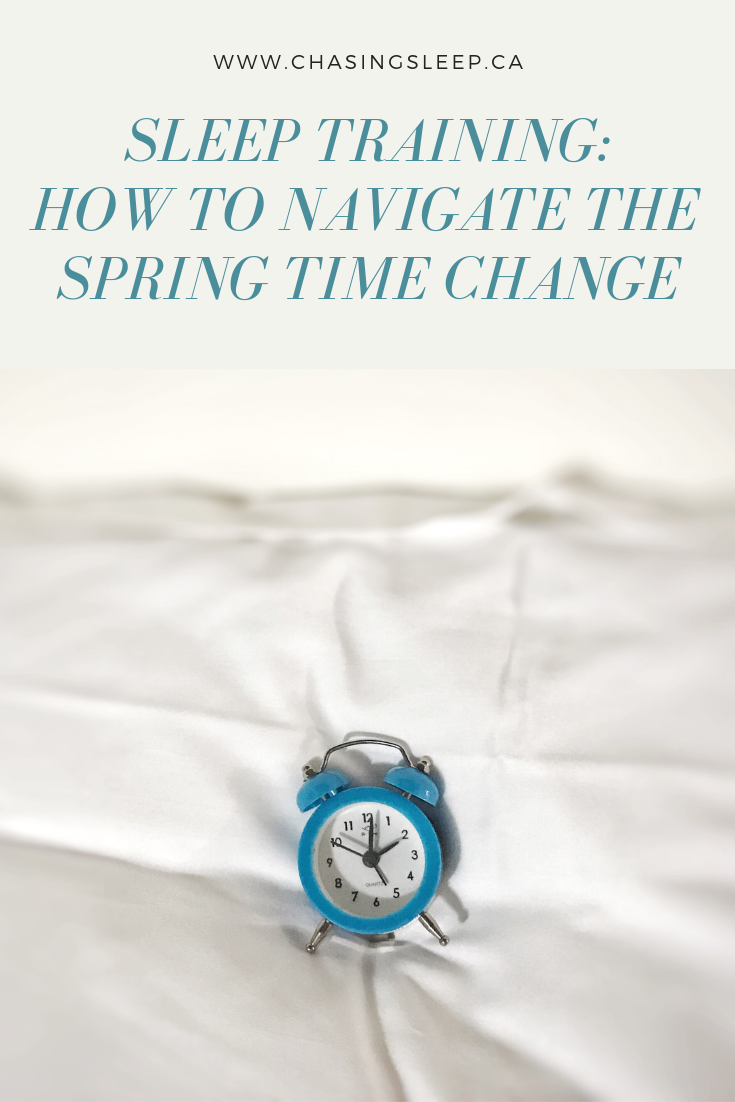 Sleep Training_ How to Navigate the Spring Time Change DST _ Chasing Sleep Blog_ Calgary Sleep Consultant.png
