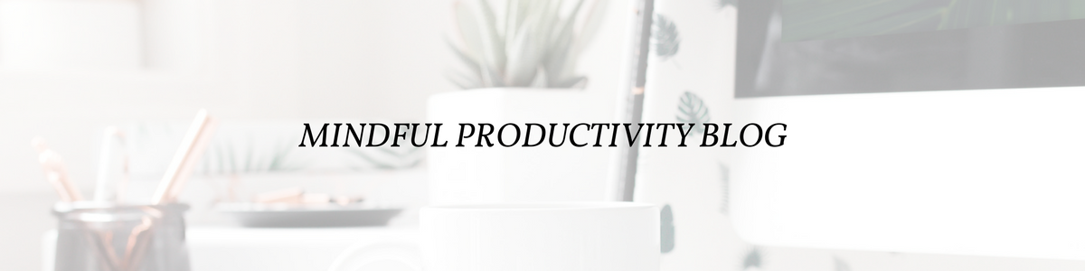 MINDFUL PRODUCTIVITY BLOG.png