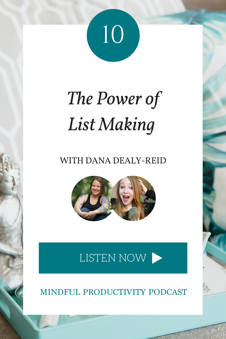 The Power of List Making with Dana Dealy-Reid.png