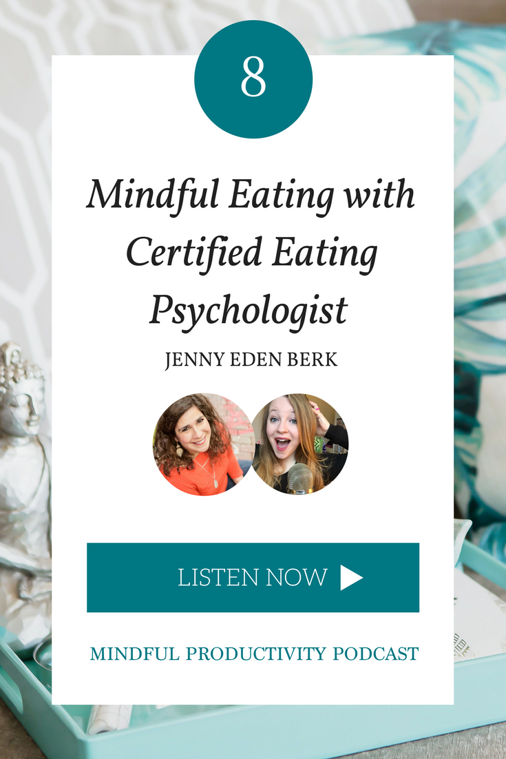 Mindful Eating with Certified Eating Psychologist Jenny Eden Berk.png