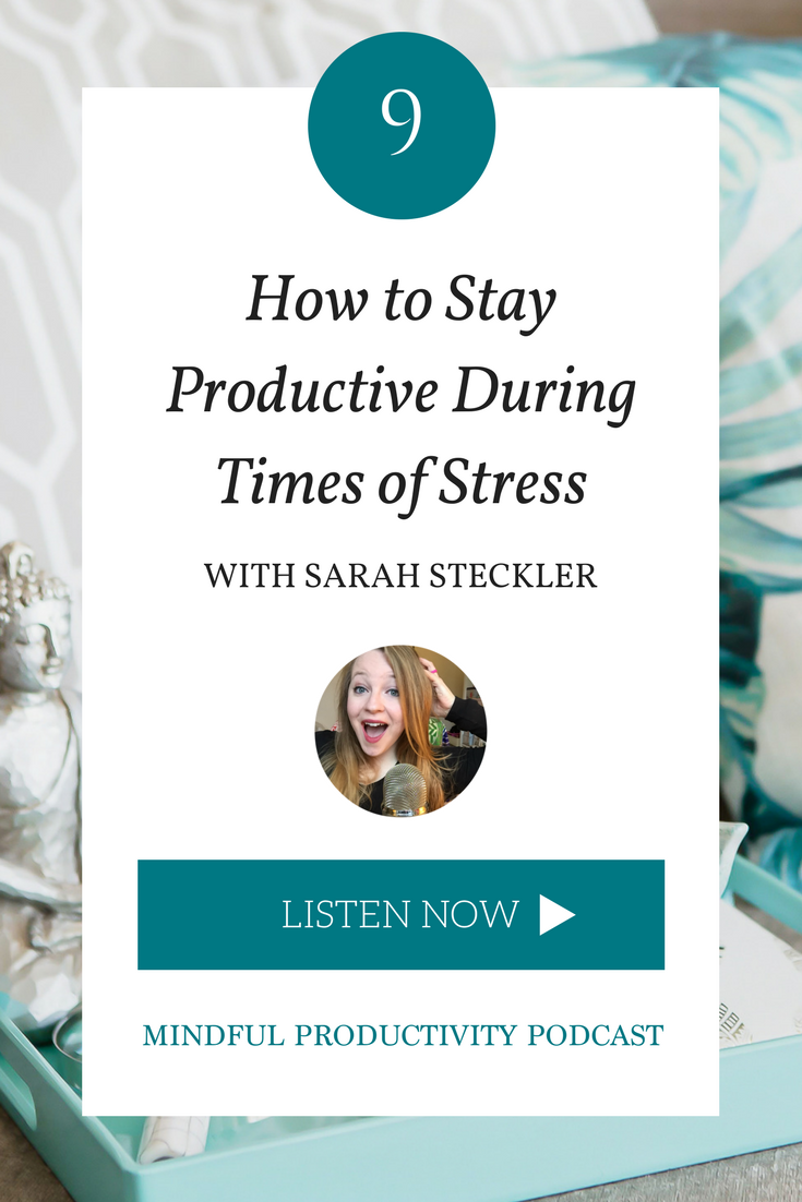 How to Stay Productive During Times of Stress with Sarah Steckler.png