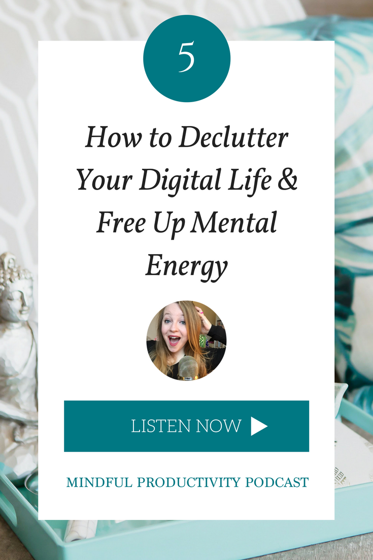 How to Declutter Your Digital Life & Free Up Mental Energy.png