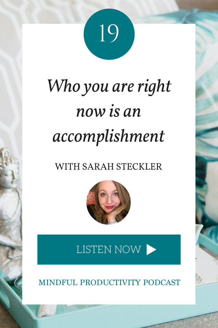 Who you are right now is an accomplishment.png
