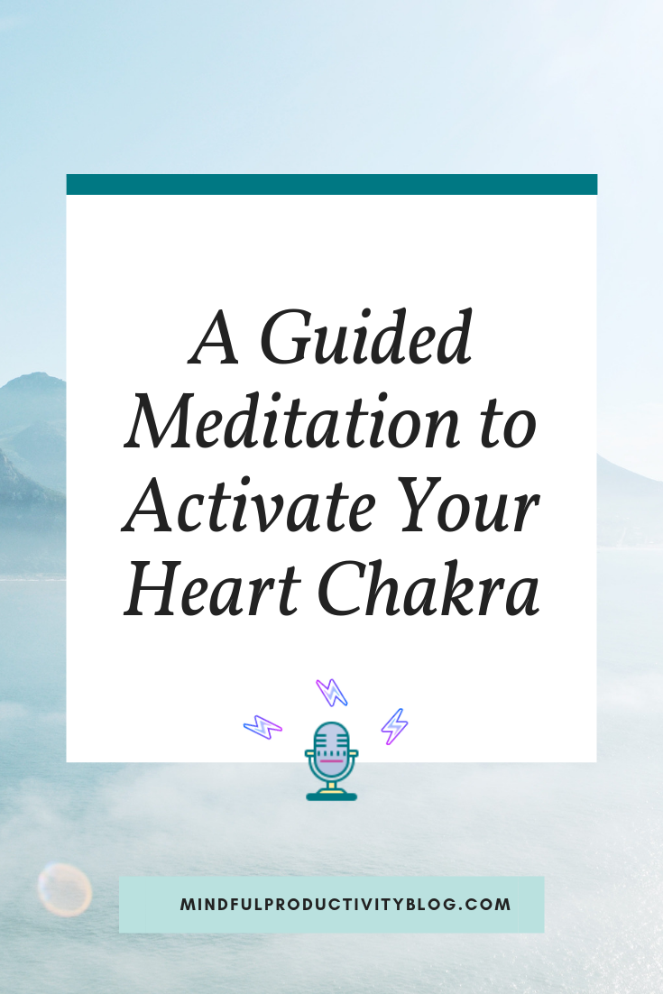 A Guided Meditation to Activate Your Heart Chakra