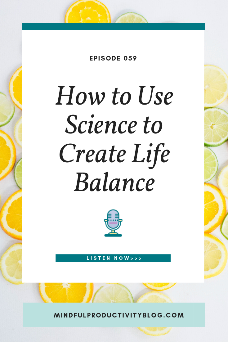 How to Use Science to Create Life Balance