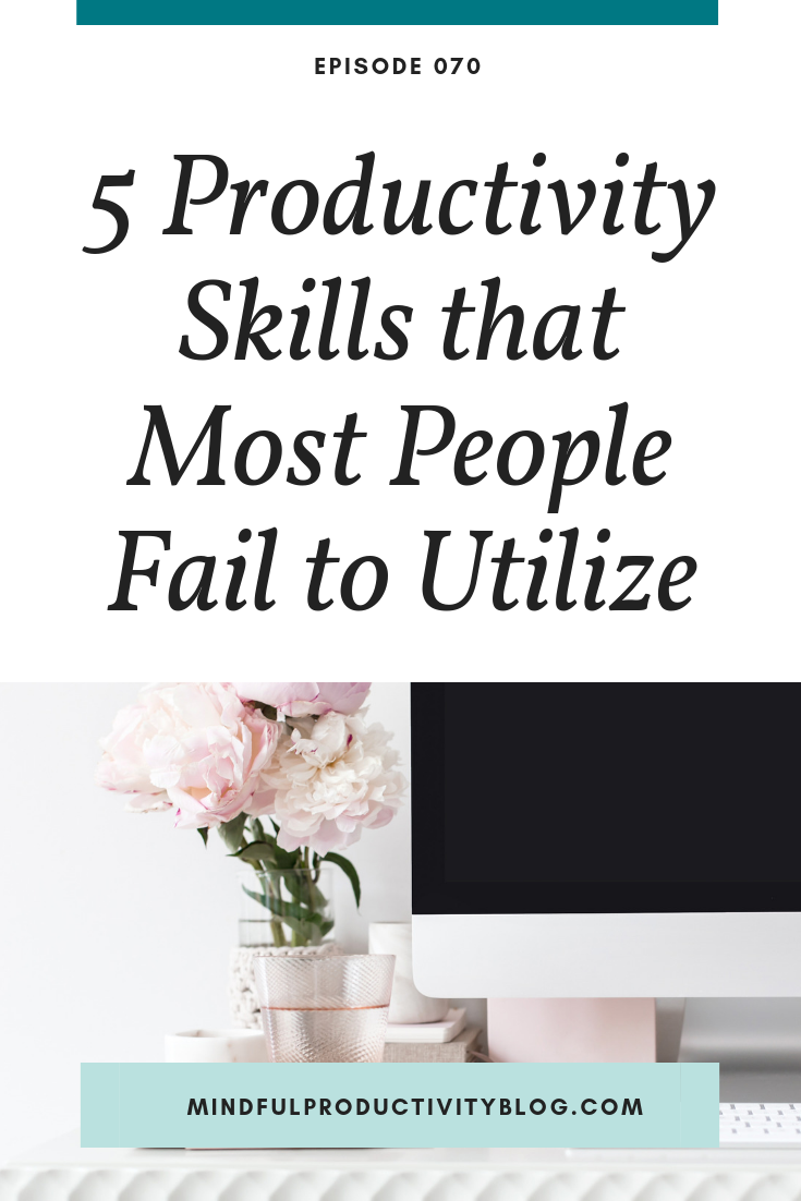 5 Productivity Skills Most People Fail to Utilize