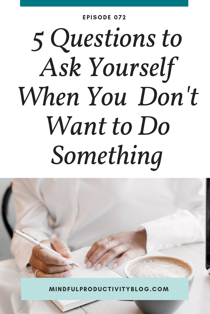 5 questions to ask yourself when you don't want to do something