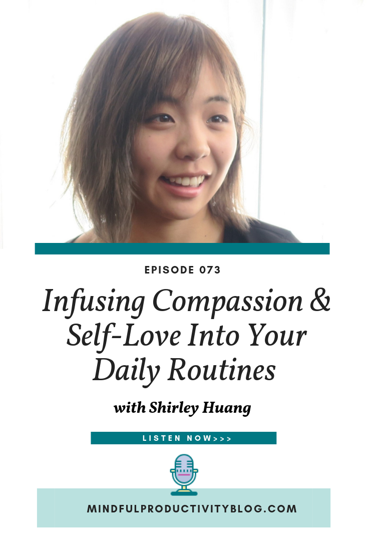 Infusiong Compassion & Self-Love Into Your Daily Routines with Shirley Huang