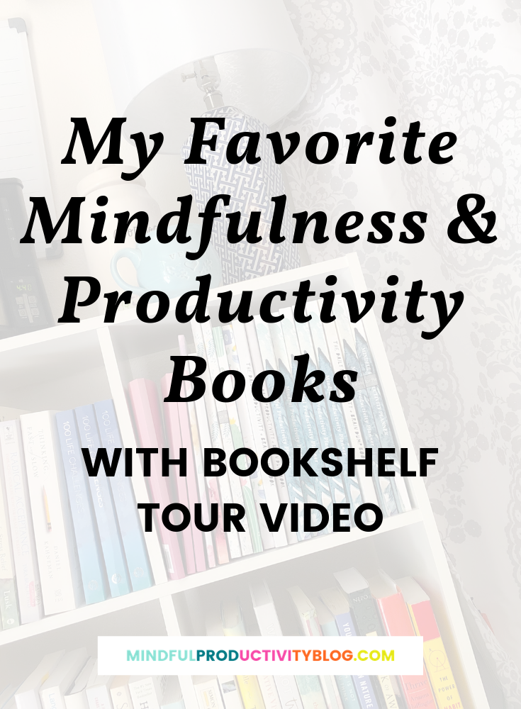 My Favorite Mindfulness & Productivity Books with Bookshelf Tour Video