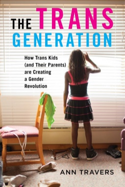 The Trans Generation  by Ann Travers