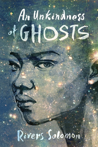 An Unkindness of Ghosts  the Rivers Solomon