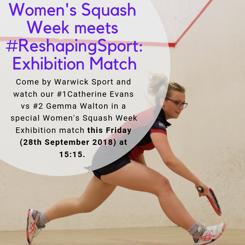A BIG thank you to everyone who came to see us at Sports Fair today! For those of you who are not aware this week is Women's Squash Week AND this Friday is Warwick University's Sports Day to celebrate the  #ReshapingSport  campaign! To show our support WarwickSquash are putting on an Exhibition match between our current number one and two female players - just head up to the Squash balcony on Friday afternoon after our taster sessions to catch all the action! #ReshapingSport  #WSWEEK18   #WomensSquashWeek   #SquashGirlsCan   #ThisGirlCan  #TeamWarwick   #RedandBlack