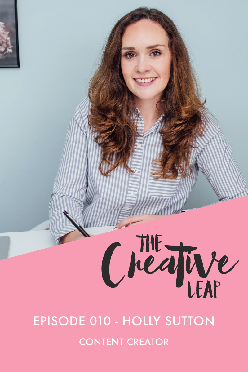 The Creative Leap Episode 10 with Award Winning Content Creator Holly Sutton   Small Business Advice   How to use content in your business   How to increase your prices