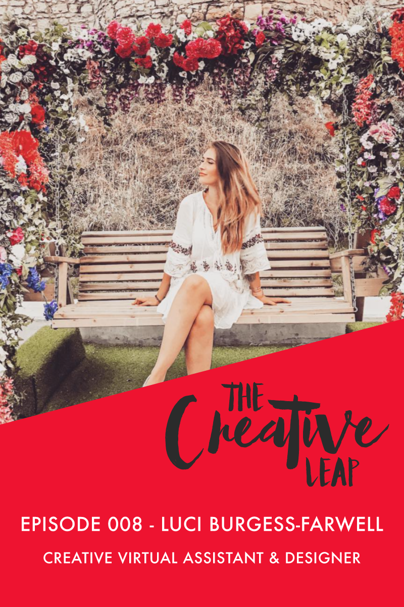The Creative Leap Episode 8 with Creative Virtual Assistant Luci Burgess-Farwell | Small Business Advice | How to manage lots of clients at the same time | Pivot Your Business