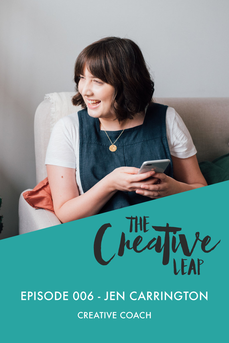 The Creative Leap Episode 6 with Creative Coach Jen Carrington | Small Business Podcast | Slow Marketing Advice | How to make your business fit with your life