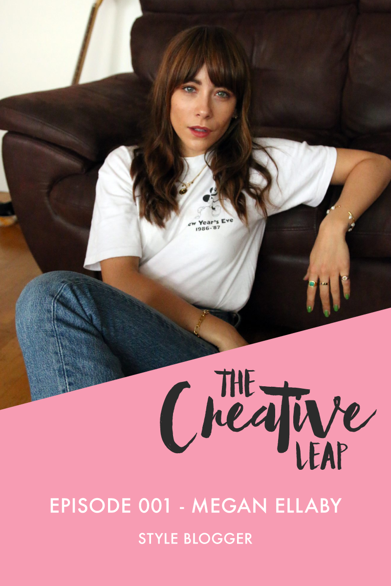 The Creative Leap Episode 1 with Style Blogger Megan Ellaby | Small Business Podcast | How to be a fashion blogger | Creating sponsored content
