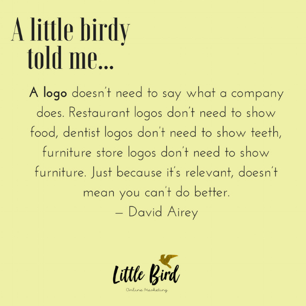 A LITTLE BIRDY TOLD ME... logo design quote.png