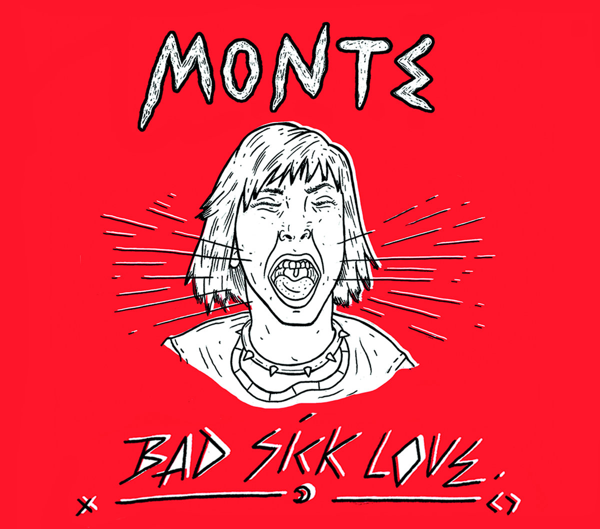 Monte- Bad Sick Love (2018)