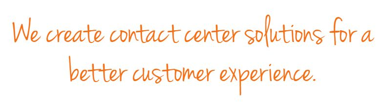We create contact center solutions for a better customer experience.JPG