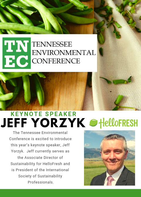 """The Tennessee Environmental Conference is excited to introduce this year's keynote speaker, Jeff Yorzyk. Jeff currently serves as the Associate Director of Sustainability for HelloFresh and is President of the International Society of Sustainability Professionals. Here's a little more about Jeff as you make your plans to register for this year's Environmental Conference.    Jeff's professional mission is the integration of environmental and social stewardship into business through time-tested, dependable methods and tools in the context of cutting-edge thinking. Literally, """"fusing sustainability with business"""" with a focus on risk and opportunity management.    His expertise is rooted in sustainability program development and Life Cycle thinking, with foundations in traditional EHS. So, along with experience in permitting, compliance and waste management, He has a deep expertise in management systems approaches, ESG policy, product LCA and organizational """"footprinting"""", environmental claim and CSR report development, sustainability metrics and enterprise sustainability software.    His professional philosophy is that organizational """"sustainability"""" must be defined in the context of a specific operating environment and value chain, and that sustainability considerations MUST integrate effectively into operating environments with multiple priorities (environment, community, profitability, etc.). He also enjoys mentoring staff and growing the capacity of teams he engages in, working with students to integrate these goals into their own careers, and participating in like-minded nonprofit organizations. It all fits together into a single mission."""