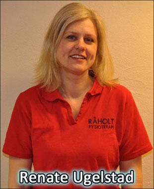Renate Ugelstad - FysioterapeutRenate@raaholtfysioterapi.noTelefon: 63 95 15 19Mobil: 422 86 447