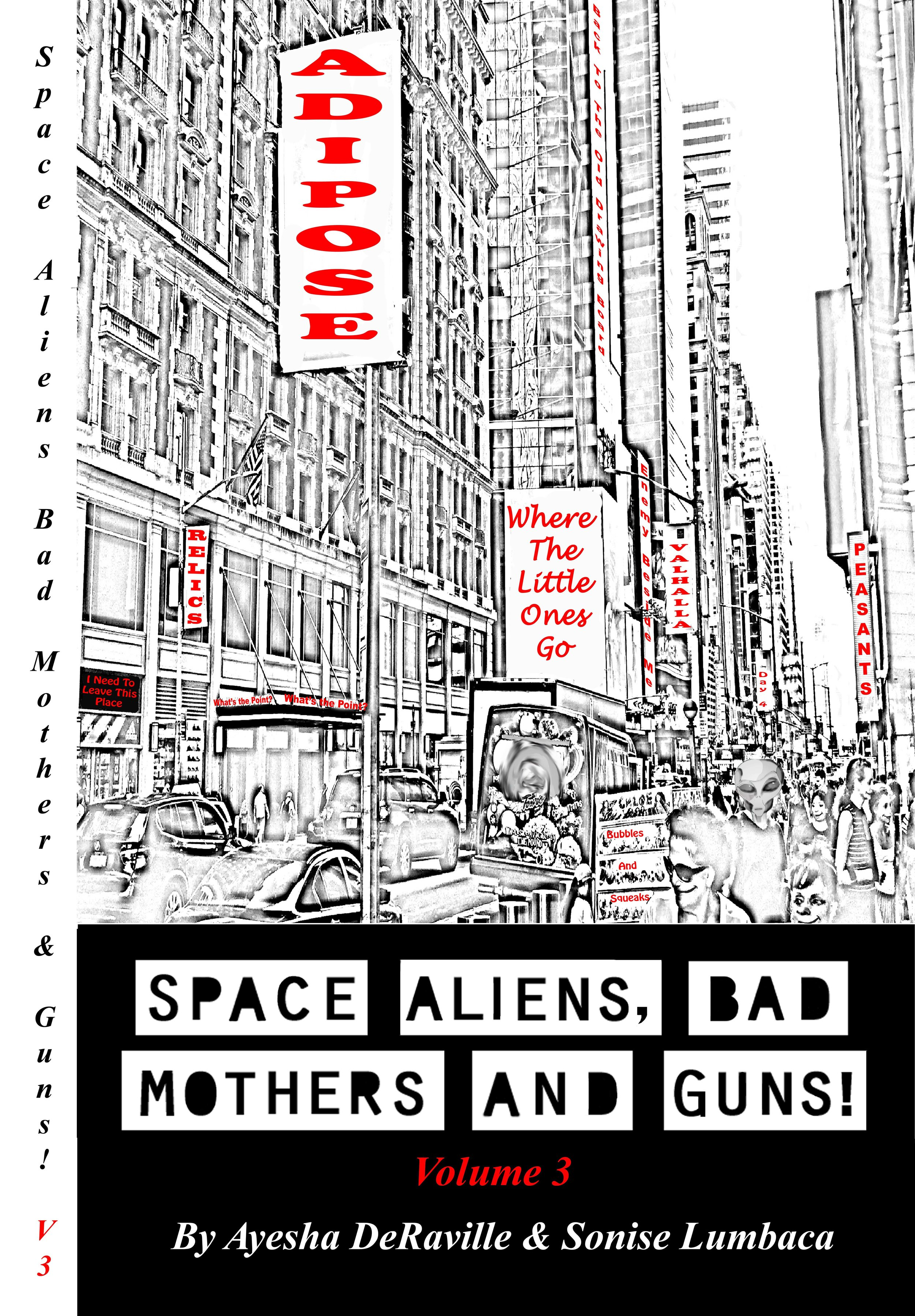 SABMG! VOLUME 3 - We are super excited about Space Aliens, Bad Mothers And Guns!: Volume 3! Sonise and I had even more fun with this volume especially because we decided to add more humor, fantasy and a surprise new genre, as well as poke a little fun at how we've seen people (on social media, we interact with and those we see out and about) adapt to our ever changing climate of life as it happens.We hope you enjoy the read as much as we've enjoyed writing it. Please check back for the