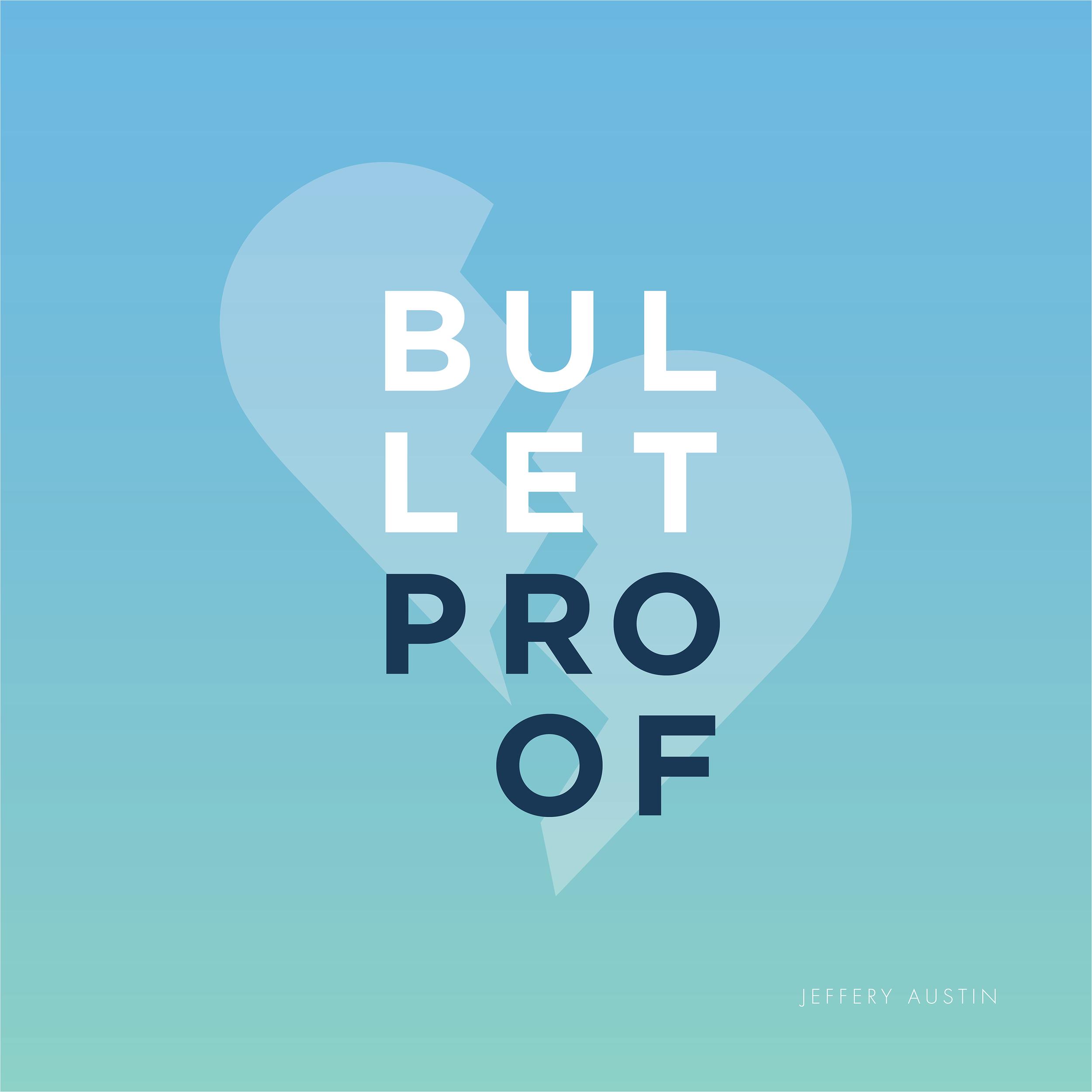 bullet proof_album art_FINAL.png
