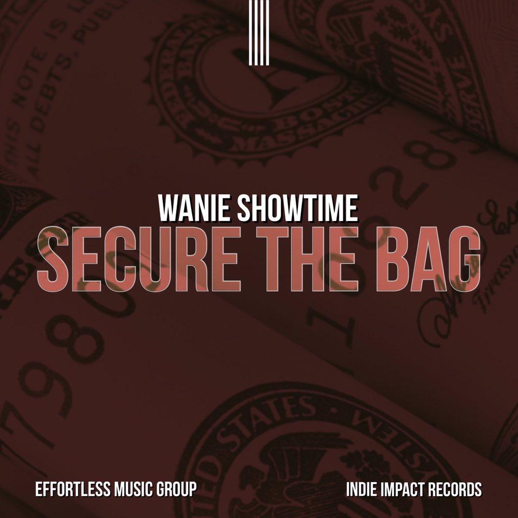 Wanie Showtime - SECURE THE BAG [Cover Art].jpg